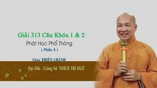 Phật học phổ thông phần 3 || Đại đức Thích Trí Huệ