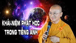 Khái Niệm Phật Học Trong Tiếng Anh - TT. Thích Nhật Từ