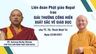 Liên đoàn Phật giáo Nepal trao giải thưởng cống hiến xuất sắc về giáo dục cho TT. TS. Thích Nhật Từ