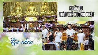 Ban đạo ca trẻ chùa Giác Ngộ trong khóa tu Tuổi Trẻ Hướng Phật
