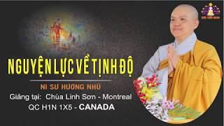 Nguyện Lực Về Tịnh Độ   Ni Sư Hương Nhũ giảng tại Chùa Linh Sơn, Montreal CANADA