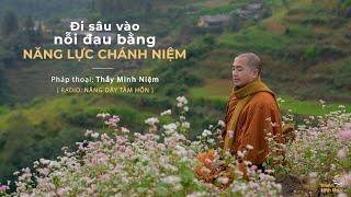 Thầy Minh Niệm | Đi sâu vào nỗi đau bằng năng lực chánh niệm | Trích Radio: Nâng dậy tâm hồn
