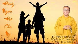 Đừng ngược đãi cha mẹ - TT. Thích Nhật Từ