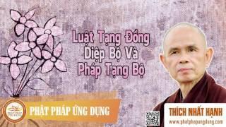 Luật Tạng Đồng Diệp Bộ Và Pháp Tạng Bộ - Thầy Thích Nhất Hạnh thuyết giảng