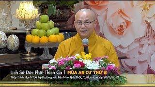 Thích Hạnh Tuệ | Lịch Sử Đức Phật Thích Ca - Mùa An Cư Thứ 2