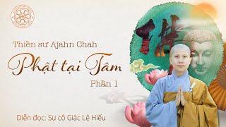 Sách nói: Phật tại tâm - Ajahn Chah - Phần 1 - SC. Giác Lệ Hiếu