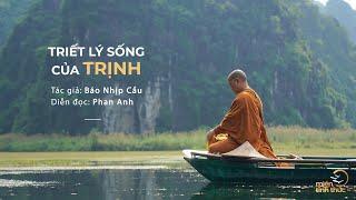 Triết lý sống của Trịnh | Nguồn: Báo Nhịp Cầu | Diễn đọc: Phan Anh