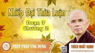 Nhiếp Đại Thừa Luận - Đoạn 7 Chương 2 - Thầy Thích Nhất Hạnh giảng