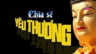 Đề tài : Chia Sẽ Yêu Thương - Chùa Phật Quang Trà Vinh