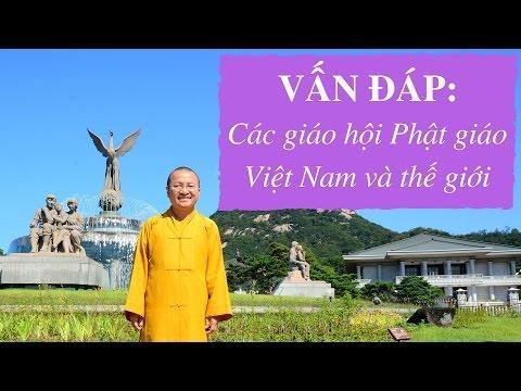 Vấn đáp: Các giáo hội Phật giáo Việt Nam và thế giới