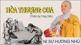 Cuộc Đời Của Hòa Thượng Cua ( Thiền Sư Tông Diễn )|| Ni Sư Hương Nhũ giảng Rất Hay