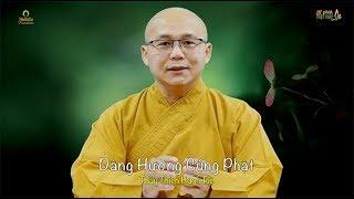5 PPP Số 467 | Dâng Hương Cúng Phật