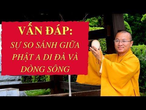 Vấn đáp: Sự so sánh giữa Phật A Di Đà và dòng sông