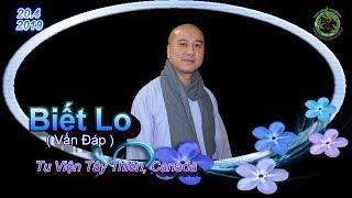 Biết Lo ( Vấn Đáp ) - Thầy Thích Pháp Hòa ( TV Tây Thiên, ngày 20.4.2019 )