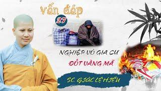 Nghiệp vô gia cư, đốt vàng mã. Vấn Đáp Phật Pháp. SC. Giác Lệ Hiếu