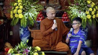 Vấn đáp: Thầy Minh Niệm và bé Gia Bình | Tu viện Khánh An - 08.12.2019