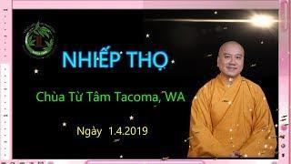 Nhiếp Thọ - Thầy Thích Pháp Hòa ( Chùa Từ Tâm Ngày 1.4.2019 )