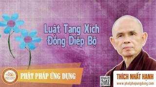Luật Tạng Xích Đồng Diệp Bộ - Thầy Thích Nhất Hạnh thuyết giảng