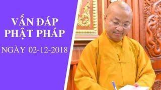 Vấn đáp Phật pháp ngày 02-12-2018 (LIVE) | Thích Nhật Từ