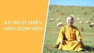 Kỹ thuật Thiền để mở TRÍ TUỆ | Thích Nhật Từ