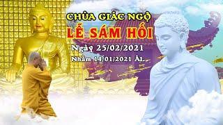 LỄ SÁM HỐI ĐẦU XUÂN TÂN SỬU 2021 tại chùa Giác Ngộ (25/02/2021 DL).