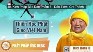 Thiền Học Phật Giáo Việt Nam 49 - Kinh Pháp Bảo Đàn Phẩm 8 - Đốn Tiệm, Chí Thành