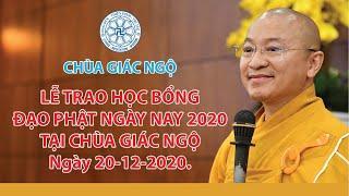 Lễ Trao Học Bổng Đạo Phật Ngày Nay 2020 tại Chùa Giác Ngộ, ngày 20-12-2020.