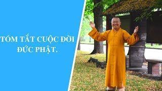Tóm tắt cuộc đời đức Phật   Thích Nhật Từ