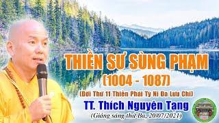 258. Thiền Sư Sùng Phạm, đời 11 Phái Tỳ Ni Đa Lưu Chi | TT Nguyên Tạng giảng