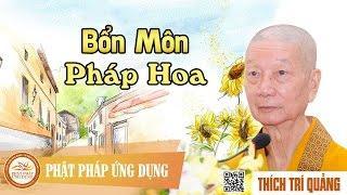 Bổn môn Pháp Hoa - HT. Thích Trí Quảng