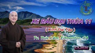 Xe Báu Đại Thừa 11 - Thầy Thích Pháp Hòa (Tv.Trúc Lâm 2.5.2020)