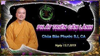 Phát Triển Căn Lành - Thầy Thích Pháp Hòa, Chùa Bảo Phước San Jose ( Ngày 13.7.2019 )