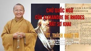 CHỮ QUỐC NGỮ CỦA ALEXANDRE DE RHODES RẤT SƠ KHAI - TT. THÍCH NHẬT TỪ