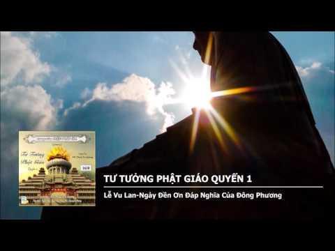 Tư Tưởng Phật Giáo Quyển 1 – Lễ Vu Lan–Ngày Đền Ơn Đáp Nghĩa Của Đông Phương