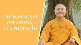 Thiền Minh Sát (Vipassana) của Phật giáo | Thích Nhật Từ