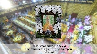 LỄ TƯỞNG NIỆM 27 NĂM HT. THÍCH THIỆN HUỆ VIÊN TỊCH 25-08-2019