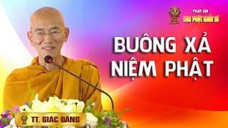 Buông xả niệm Phật - TT. Thích Giác Đăng