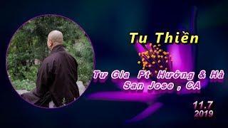 Tu Thiền - Thầy Thích Pháp Hòa ( Nhà Anh Hưởng & Chị Hà , San Jose, ngày 11.7.2019 )