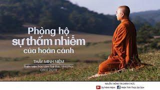 Thầy Minh Niệm | Phòng hộ sự thấm nhiễm của hoàn cảnh | Trúc Lâm Tuệ Đức - 09.11.2019