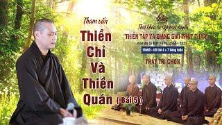Thiền Chỉ và Thiền Quán (bài 5) | Thầy Trí Chơn