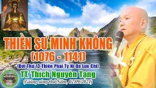 280 . Thiền Sư Minh Không, Đời thứ 13 của Thiền Phái Tỳ Ni Đa Lưu Chi   TT Thích Nguyên Tạng giảng
