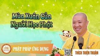 Thích Thiện Thuận mới nhất 2017 - Phật tử và Mùa xuân