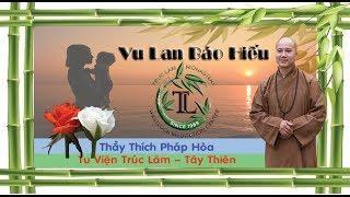 Vu Lan Báo Hiếu - Thầy Thích Pháp Hòa  ( Aug 26, 2017 )
