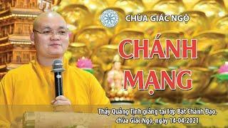 CHÁNH MẠNG - ĐĐ. Thích Quảng Tịnh thuyết giảng tại chùa Giác Ngộ - Ngày 14-04-2021
