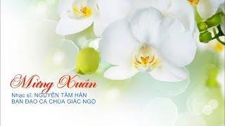 Ca khúc: Mừng Xuân - Ban đạo ca chùa Giác Ngộ trình bày 27-01-2019