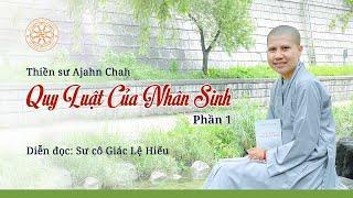 Quy luật của nhân sinh - Ajahn Chah - Sách nói - Phần 1 - SC. Giác Lệ Hiếu