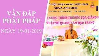 Vấn đáp Phật pháp ngày 19-01-2019 (LIVE) | Thích Nhật Từ