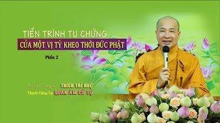 Tiến trình tu chứng của một vị tỳ kheo thời Đức Phật || Thầy Thích Trí Huệ