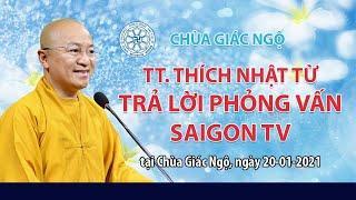 TT. THÍCH NHẬT TỪ Trả lời phỏng vấn Saigon TV