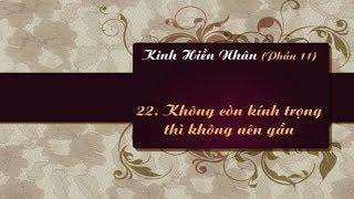 Kinh Hiền Nhân: 22. Không kính trọng thì không nên gần - Thích Thiện Chơn